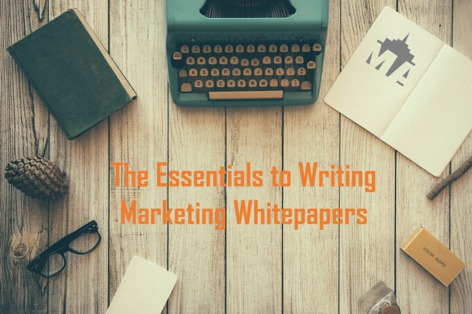 The Essentials to Writing Marketing Whitepapers.jpg